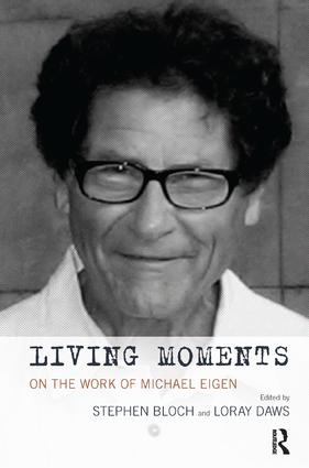 Living Moments: On the Work of Michael Eigen, 1st Edition (Paperback) book cover
