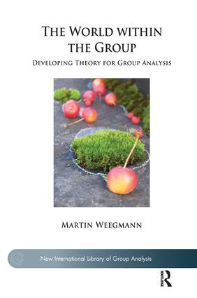 The World within the Group: Developing Theory for Group Analysis, 1st Edition (Paperback) book cover
