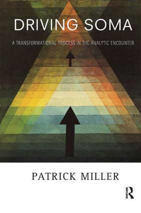 Driving Soma: A Transformational Process in the Analytic Encounter, 1st Edition (Paperback) book cover