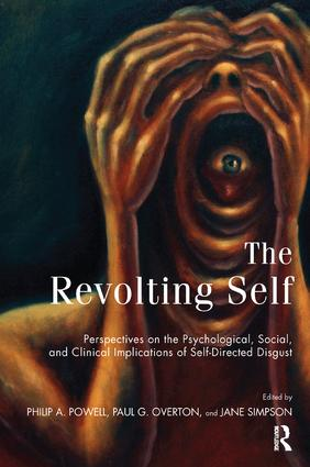 The Revolting Self: Perspectives on the Psychological, Social, and Clinical Implications of Self-Directed Disgust, 1st Edition (Paperback) book cover