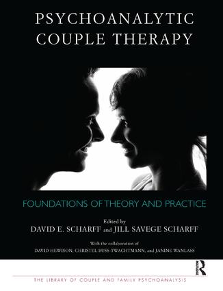 Psychoanalytic Couple Therapy: Foundations of Theory and Practice, 1st Edition (Paperback) book cover