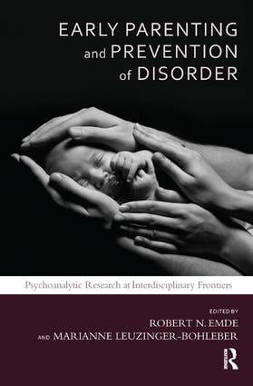 Early Parenting and Prevention of Disorder: Psychoanalytic Research at Interdisciplinary Frontiers, 1st Edition (Paperback) book cover