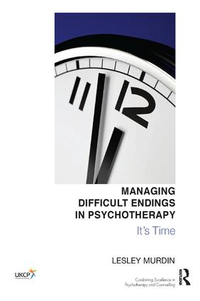 Managing Difficult Endings in Psychotherapy: It's Time book cover
