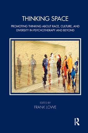 Thinking Space: Promoting Thinking About Race, Culture and Diversity in Psychotherapy and Beyond, 1st Edition (Paperback) book cover