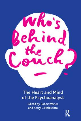 Who's Behind the Couch?: The Heart and Mind of the Psychoanalyst, 1st Edition (Paperback) book cover