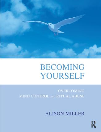 Becoming Yourself: Overcoming Mind Control and Ritual Abuse, 1st Edition (Paperback) book cover