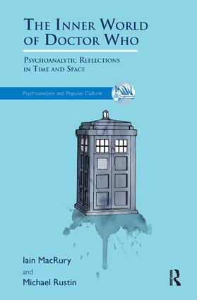 The Inner World of Doctor Who: Psychoanalytic Reflections in Time and Space, 1st Edition (Paperback) book cover
