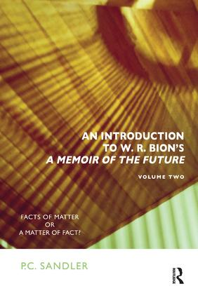 An Introduction to W.R. Bion's 'A Memoir of the Future'