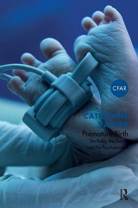 Premature Birth: The Baby, the Doctor and the Psychoanalyst book cover