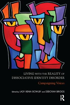 Living with the Reality of Dissociative Identity Disorder: Campaigning Voices, 1st Edition (Paperback) book cover