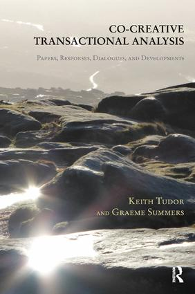 Co-Creative Transactional Analysis: Papers, Responses, Dialogues, and Developments, 1st Edition (Paperback) book cover