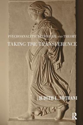 Psychoanalytic Technique and Theory: Taking the Transference, 1st Edition (Paperback) book cover