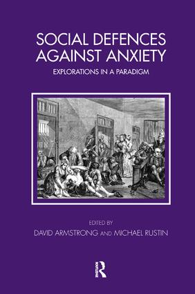 Social Defences Against Anxiety: Explorations in a Paradigm, 1st Edition (Paperback) book cover