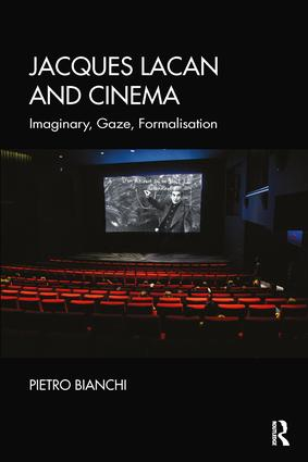 Jacques Lacan and Cinema: Imaginary, Gaze, Formalisation, 1st Edition (Paperback) book cover