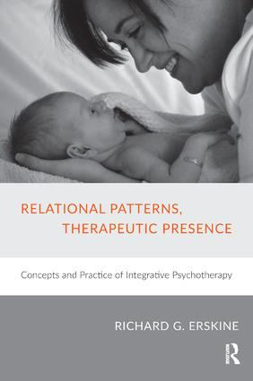 Relational Patterns, Therapeutic Presence: Concepts and Practice of Integrative Psychotherapy, 1st Edition (e-Book) book cover