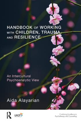Handbook of Working with Children, Trauma, and Resilience: An Intercultural Psychoanalytic View book cover