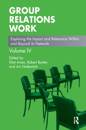 Group Relations Work: Exploring the Impact and Relevance Within and Beyond its Network, 1st Edition (Paperback) book cover