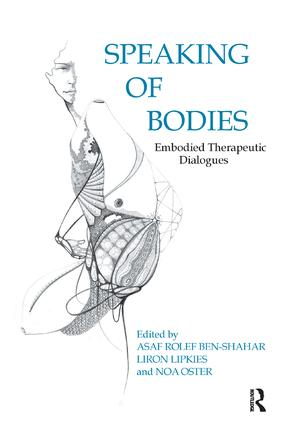 Speaking of Bodies: Embodied Therapeutic Dialogues, 1st Edition (Paperback) book cover