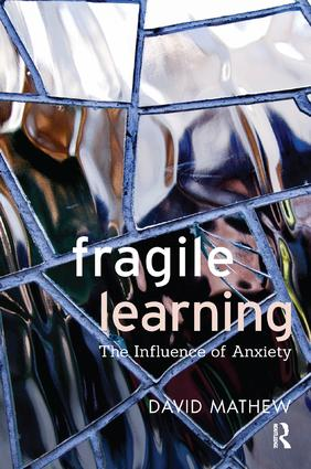 Fragile Learning: The Influence of Anxiety, 1st Edition (Paperback) book cover