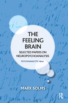 The Feeling Brain: Selected Papers on Neuropsychoanalysis book cover