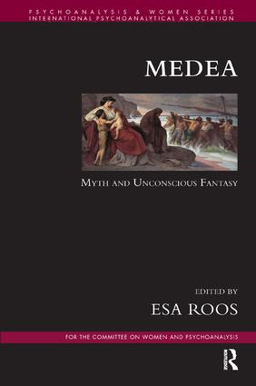 Medea: Myth and Unconscious Fantasy, 1st Edition (Paperback) book cover