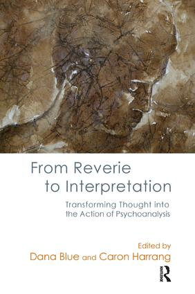 From Reverie to Interpretation: Transforming Thought into the Action of Psychoanalysis, 1st Edition (Paperback) book cover
