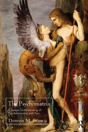 The Psychomatrix: A Deeper Understanding of Our Relationship with Pain, 1st Edition (Paperback) book cover