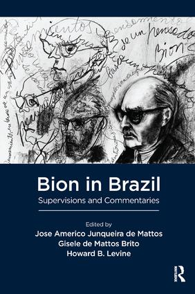 Bion in Brazil: Supervisions and Commentaries, 1st Edition (Paperback) book cover