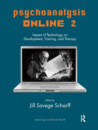 Psychoanalysis Online 2: Impact of Technology on Development, Training, and Therapy, 1st Edition (Paperback) book cover