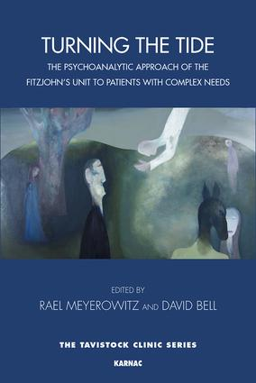 Turning the Tide: The Psychoanalytic Approach of the Fitzjohn's Unit to Patients with Complex Needs book cover
