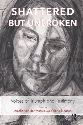 Shattered but Unbroken: Voices of Triumph and Testimony, 1st Edition (Paperback) book cover