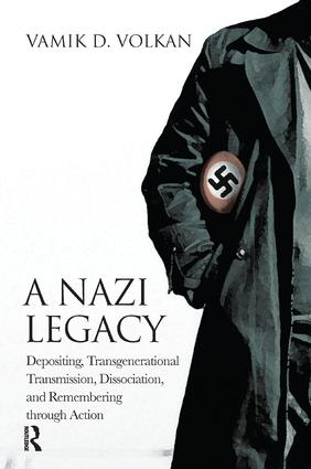 A Nazi Legacy: Depositing, Transgenerational Transmission, Dissociation, and Remembering Through Action, 1st Edition (Paperback) book cover