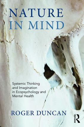 Nature in Mind: Systemic Thinking and Imagination in Ecopsychology and Mental Health, 1st Edition (Paperback) book cover