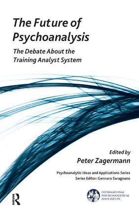 The Future of Psychoanalysis: The Debate About the Training Analyst System book cover