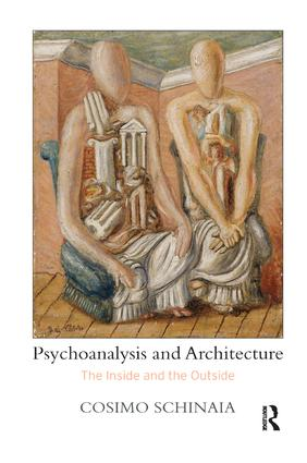 Psychoanalysis and Architecture: The Inside and the Outside, 1st Edition (Paperback) book cover