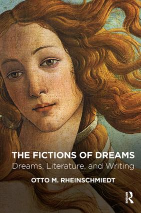 The Fictions of Dreams: Dreams, Literature, and Writing, 1st Edition (Paperback) book cover