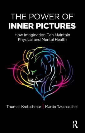 The Power of Inner Pictures: How Imagination Can Maintain Physical and Mental Health, 1st Edition (Paperback) book cover