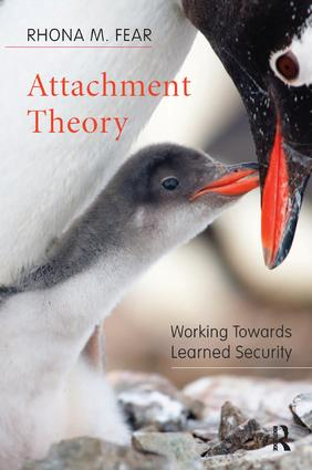 Attachment Theory: Working Towards Learned Security, 1st Edition (Paperback) book cover
