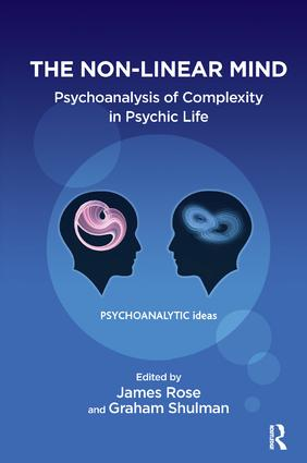 The Non-Linear Mind: Psychoanalysis of Complexity in Psychic Life book cover