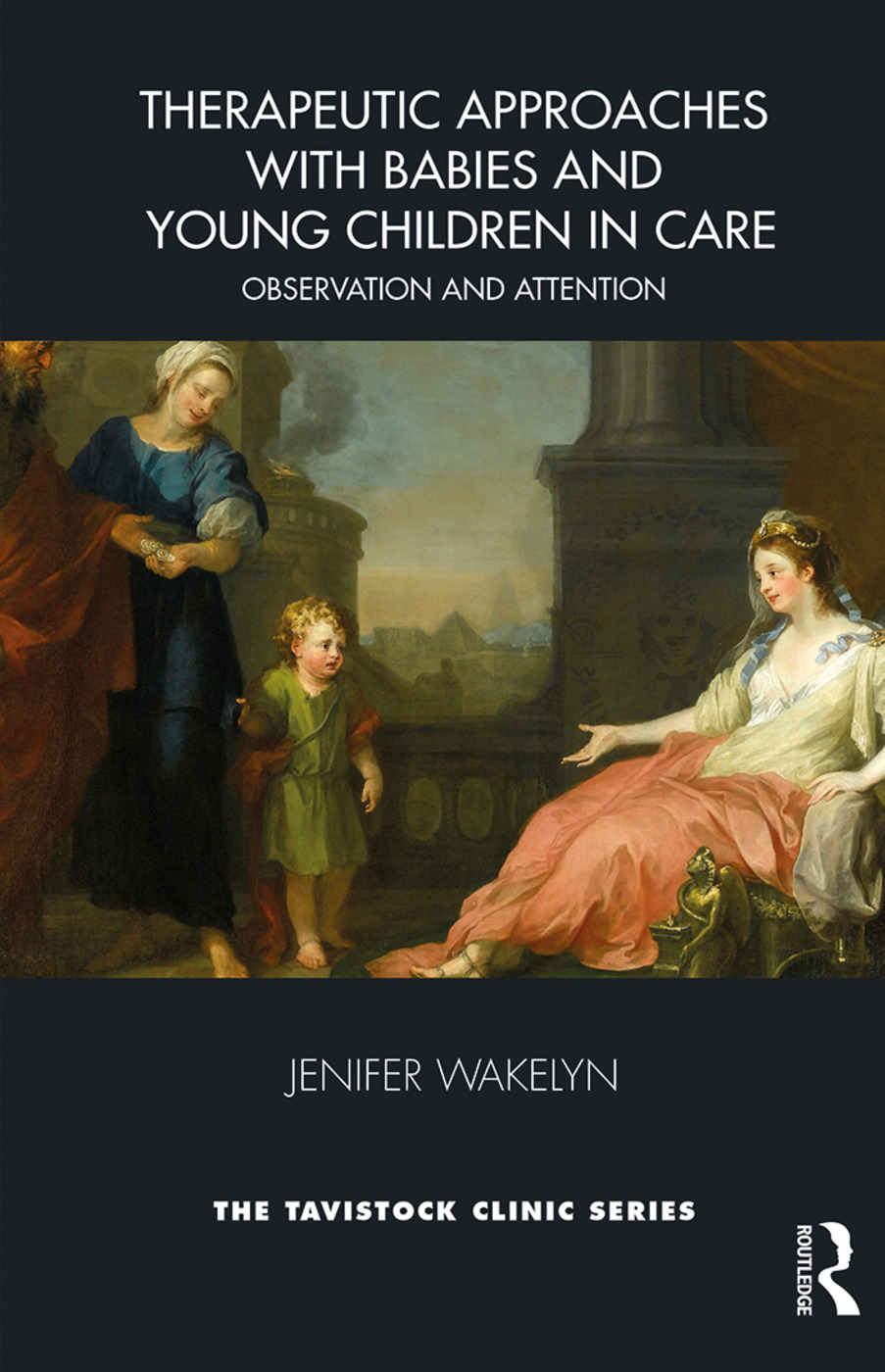 Therapeutic Approaches with Babies and Young Children in Care: Observation and Attention, 1st Edition (Paperback) book cover