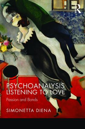 Psychoanalysis Listening to Love: Passion and Bonds book cover