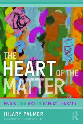 The Heart of the Matter: Music and Art in Family Therapy book cover
