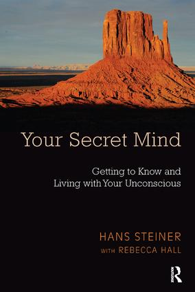 Your Secret Mind: Getting to Know and Living with Your Unconscious, 1st Edition (Paperback) book cover