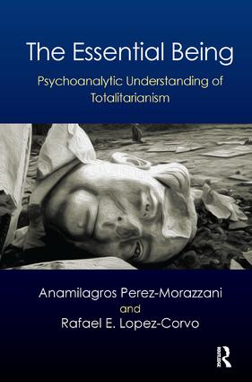 The Essential Being: Psychoanalytic Understanding of Totalitarianism, 1st Edition (Paperback) book cover