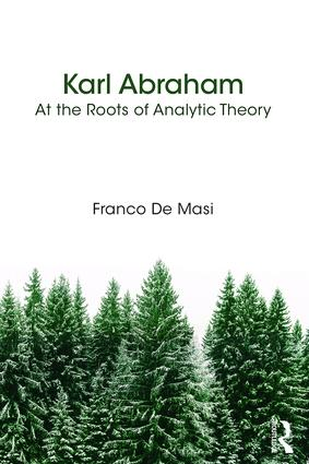 Karl Abraham: At the Roots of Analytic Theory, 1st Edition (Paperback) book cover