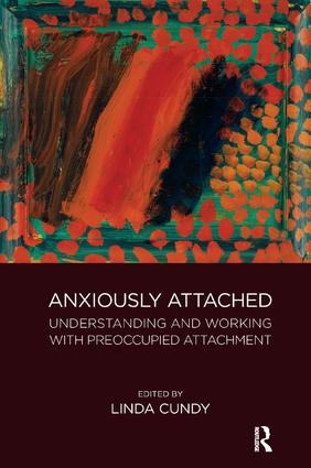 Anxiously Attached: Understanding and Working with Preoccupied Attachment, 1st Edition (Paperback) book cover
