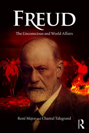 Freud: The Unconscious and World Affairs, 1st Edition (Paperback) book cover