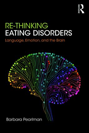 Re-Thinking Eating Disorders: Language, Emotion, and the Brain book cover