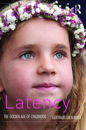 Latency: The Golden Age of Childhood, 1st Edition (Paperback) book cover