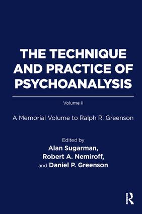 The Technique and Practice of Psychoanalysis: A Memorial Volume to Ralph R. Greenson, 1st Edition (Paperback) book cover